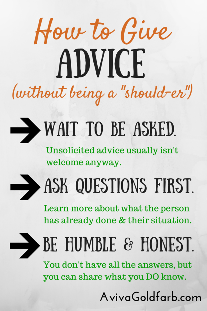 """How to Give Advice (without Being a """"Should-der"""") - AvivaGoldfarb.com"""