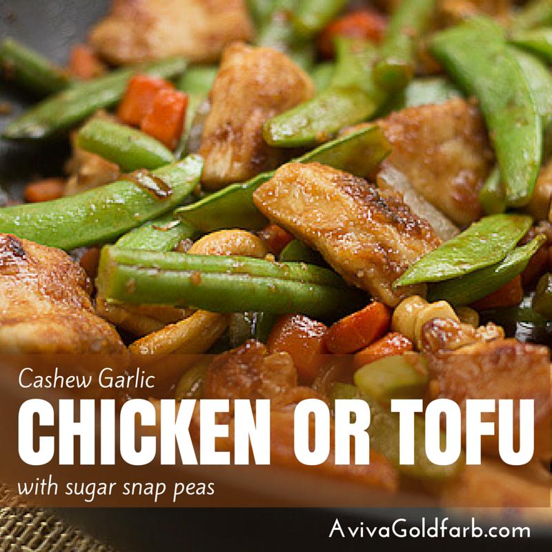 Stir-Fry Chicken or Tofu: Cashew Garlic Chicken or Tofu - AvivaGoldfarb.com