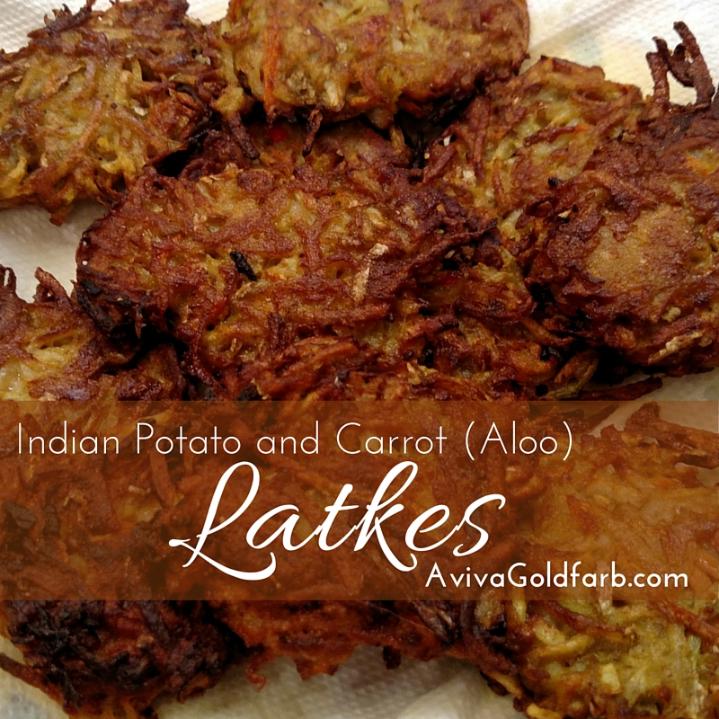 Indian Potato and Carrot Latkes (Aloo Latkes) - Aviva Goldfarb