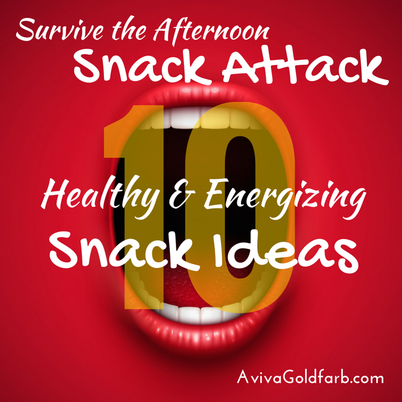 10 Healthy Snack Ideas - AvivaGoldfarb.com