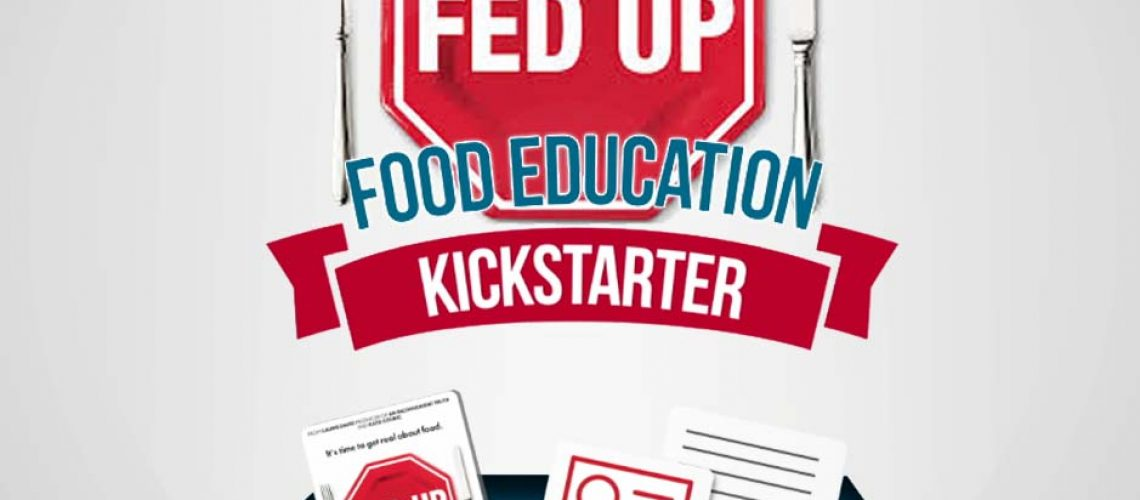 Help students make healthy food choices. Support the #FedUpKickstarter campaign to get Fed Up into the hands of every school and teacher in the U.S.